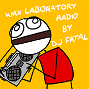 Podcast Wax Laboratory Radio by DJ Fatal