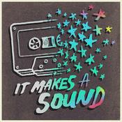 Podcast It Makes A Sound