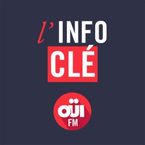 Podcast L'Info Clé OUI FM