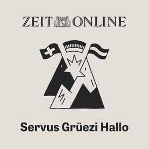 Podcast Servus. Grüezi. Hallo. - ZEIT Online