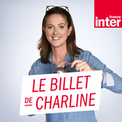 Podcast France Inter - Le billet de Charline