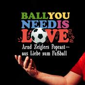 Podcast Ball you need is love – aus Liebe zum Fußball