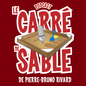 Podcast Le carré de sable de Pierre-Bruno Rivard