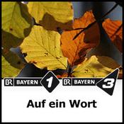 Podcast BAYERN 1 - Auf ein Wort