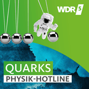 Podcast WDR 5 Quarks - Die Physikhotline