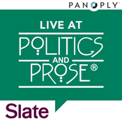Podcast Slate's Live at Politics and Prose