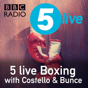 Podcast 5 live Boxing with Costello & Bunce