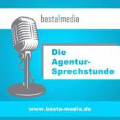 Podcast basta!media - Die Agentur-Sprechstunde