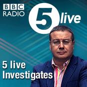 Podcast 5 live Investigates