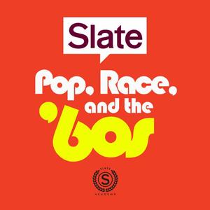 Podcast Slate Academy: Pop, Race, and the '60s
