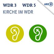 Podcast Kirche in WDR 3 und 5