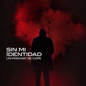 Podcast COPE - Sin mi identidad