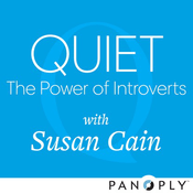 Podcast Quiet: The Power of Introverts with Susan Cain