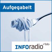 Podcast Aufgegabelt | Inforadio - Besser informiert