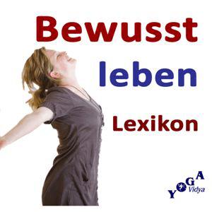 Podcast Yoga Vidya - Bewusst-Leben-Lexikon