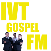 Radio IVT GOSPEL FM