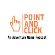 Podcast Point and Click: An Adventure Game Podcast
