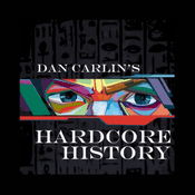 Podcast Dan Carlin's Hardcore History