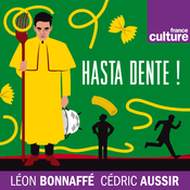 Podcast Hasta Dente! - France Culture