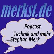 Podcast merkst.de-Podcast - Technik und mehr