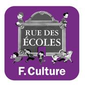 Podcast France Culture  -  RUE DES ECOLES
