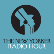 Podcast The New Yorker Radio Hour