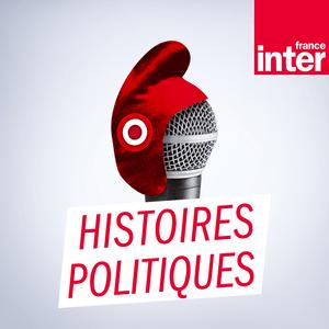 Podcast France Inter - Histoires politiques
