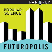 Podcast Futuropolis by Popular Science