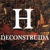 Podcast Podcast de Historia Deconstruida