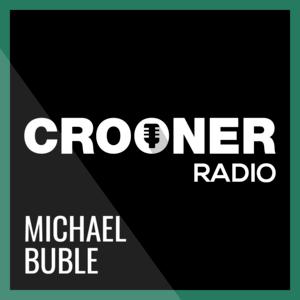 Radio Crooner Radio Michael Bublé