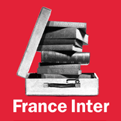 Podcast France Inter - La tribune des critiques